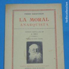 Libri di seconda mano: LA MORAL ANARQUISTA .- PEDRO KROPOTKIN. Lote 234350295