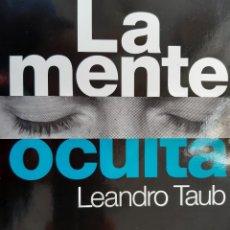 Libros de segunda mano: LA MENTE OCULTA LEANDRO TAUB PRESENTA ALEJANDRO JODOROWSKY EDAF 1 EDICION 2013 FIRMA DEL AUTOR. Lote 234399645