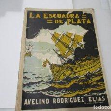 Libros de segunda mano: AVELINO RODRÍGUEZ ELIAS LA ESCUADRA DE PLATA W5112. Lote 234440210