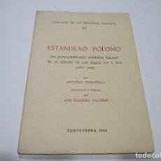 Libros de segunda mano: ANTONIO ODRIOZOLA ESTANISLAO POLONO UN EXTRAORDINARIO IMPRESOR POLACO W5123. Lote 234463030