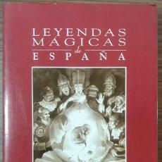 Libri di seconda mano: LEYENDAS MÁGICAS DE ESPAÑA - RECOPILACIÓN Y COMENTARIOS DE JUAN GARCÍA ATIENZA. Lote 234525095