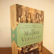 Libros de segunda mano: DE MADRID A VERSALLES. LA CORRESPONDENCIA ENTRE EL REY SOL Y FELIPE V DURANTE LA GUERRA DE SUCESIÓN.. Lote 234551710