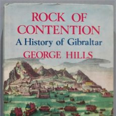 Libros de segunda mano: ROCK OF CONTENTION. A HISTORY OF GIBRALTAR. HILLS. Lote 234570145
