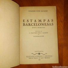 Libros de segunda mano: ILUSTRADO OCHÉ ESTAMPAS BARCELONESAS 1944 RICARDO SUÑE ALVAREZ LITERARIAS Y CIENTÍFICAS. Lote 234579495