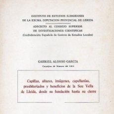 Libri di seconda mano: CAPILLAS, ALTARES, IMÁGENES, CAPELLANÍAS, PRESBITERIADOS Y BENEFICIOS DE LA SEU VELLA DE LLEIDA. Lote 234621555
