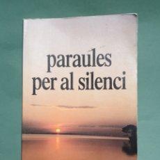 Libros de segunda mano: PARAULES PER AL SILENCI JOSEP MARIA ALIMBAU I ARGILA EDICIONES STJ BARCELONA 2002. Lote 234666330