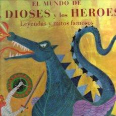 Libros de segunda mano: EL MUNDO DE LOS DIOSES Y LOS HÉROES (TIMUN MAS, 1969) GRAN FORMATO - TRADUCCIÓN DE ANTONIO RIBERA. Lote 234738715