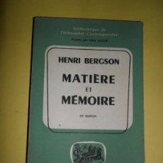 Libros de segunda mano: MATIÈRE ET MÉMORIE, HENRI BERGSON, EN FRANCÉS, PRESSE UNIVERSITAIRES DE FRANCE. Lote 234744540