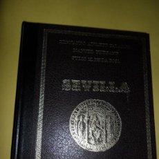 Libros de segunda mano: SEVILLA, AYER Y HOY, FERNANDO ÁLVAREZ, MANUEL FERRAND, JULIO DE LA ROSA, ED. EDISUR. Lote 234746785
