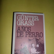 Libros de segunda mano: AÑOS DE PERRO, GÜNTER GRASS, ED. PLAZA Y JANÉS. Lote 234747140