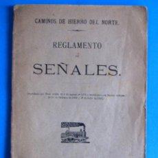Libros de segunda mano: CAMINOS DE HIERRO DEL NORTE. REGLAMENTO DE SEÑALES. IMPRENTA CENTRAL DE LOS FERROCARRILES,1903.. Lote 234755615