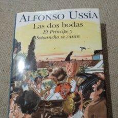 Libros de segunda mano: ALFONSO USSIA. LAS DOS BODAS. EL PRÍNCIPE Y SOTOANCHO SE CASAN. Lote 234785000