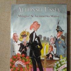 Libros de segunda mano: ALFONSO USSIA. MILAGRO SE HA MUERTO MAMÁ. ILUSTRACIONES DE BARCA. Lote 234785235