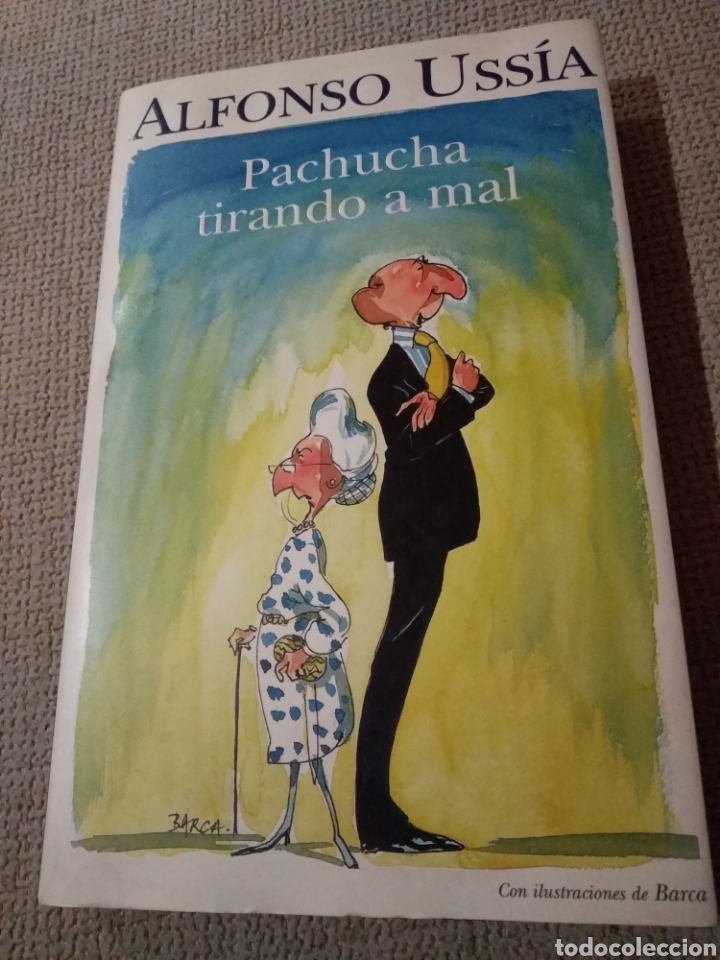 PACHUCHA TIRANDO A MAL. ALFONSO USSIA. ILUSTRACIONES DE BARCA (Libros de Segunda Mano (posteriores a 1936) - Literatura - Otros)