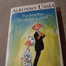 Libros de segunda mano: PACHUCHA TIRANDO A MAL. ALFONSO USSIA. ILUSTRACIONES DE BARCA. Lote 234785405