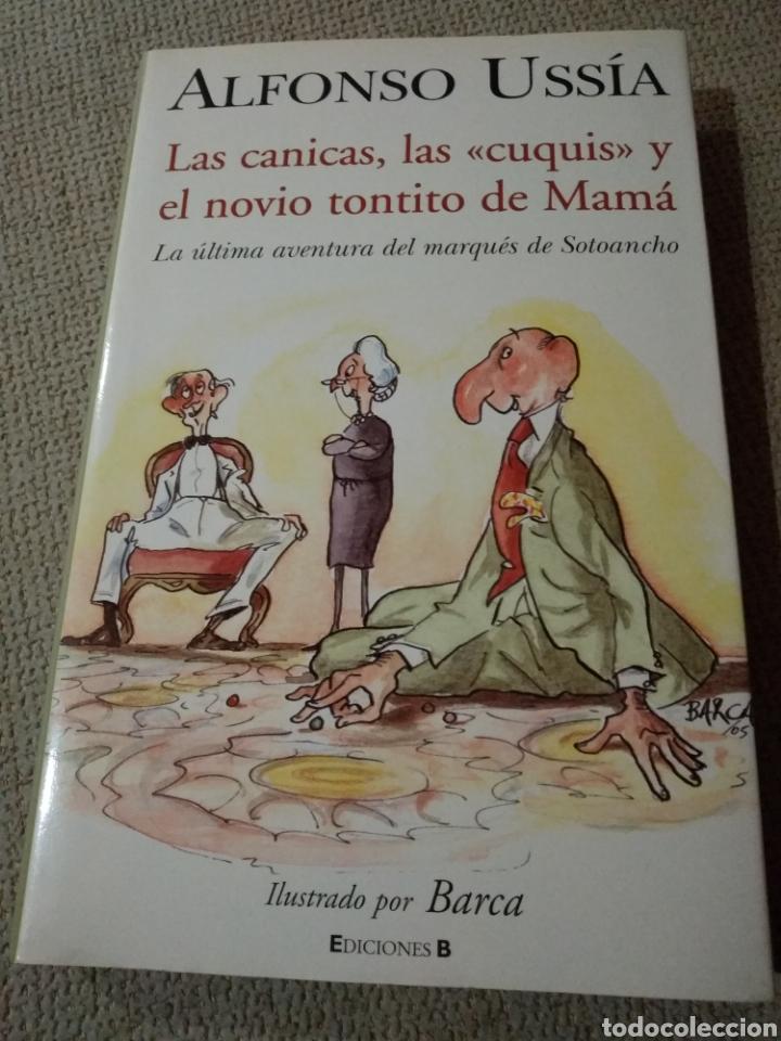 LAS CANICAS LAS CUQUIS Y EL NOVIO TONTITO DE MAMA. LA ÚLTIMA AVENTURA DEL MARQUÉS DE SOTOANCHO (Libros de Segunda Mano (posteriores a 1936) - Literatura - Otros)
