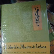 Libros de segunda mano: EL LIBRO DE LOS MAESTROS DEL IKEBANA. SEN´IKENOVO, HOUN OHARA, SOFU TESHIGAHARA. KIOTO, OSAKA, TOKIO. Lote 234863655