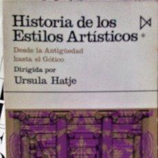 Libri di seconda mano: URSULA HATJE (DIR) - HISTORIA DE LOS ESTILOS ARTÍSTICOS Vº1: DESDE LA ANTIGUEDAD AL GÓTICO. Lote 234893465