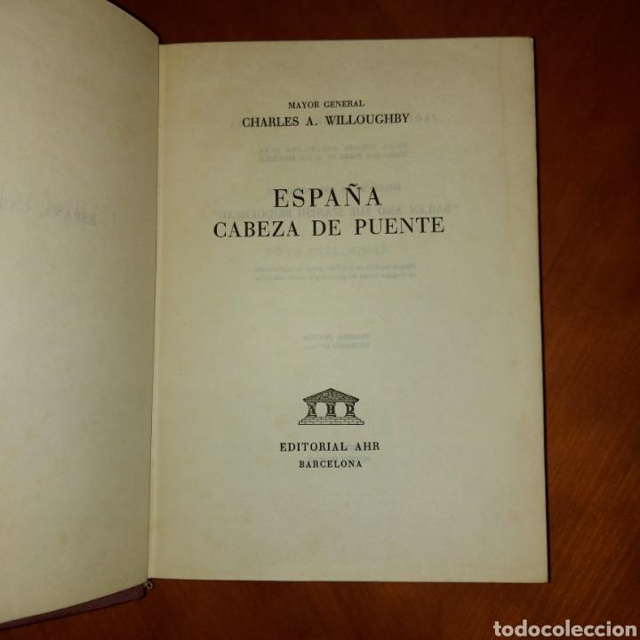 Libros de segunda mano: España Cabeza de Puente Primera Edición 1952 Charles A. Willoughby - Foto 3 - 234903640