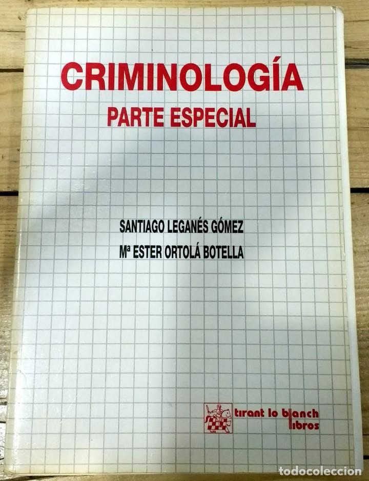 CRIMINOLOGÍA. PARTE ESPECIAL. SANTIAGO LEGANÉS GÓMEZ, Mª ESTER ORTOLÁ BOTELLA. 1999 (Libros de Segunda Mano - Ciencias, Manuales y Oficios - Otros)