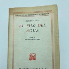 Libros de segunda mano: AGUSTÍN YAÑEZ. AL FILO DEL AGUA. 1980. Lote 234951985
