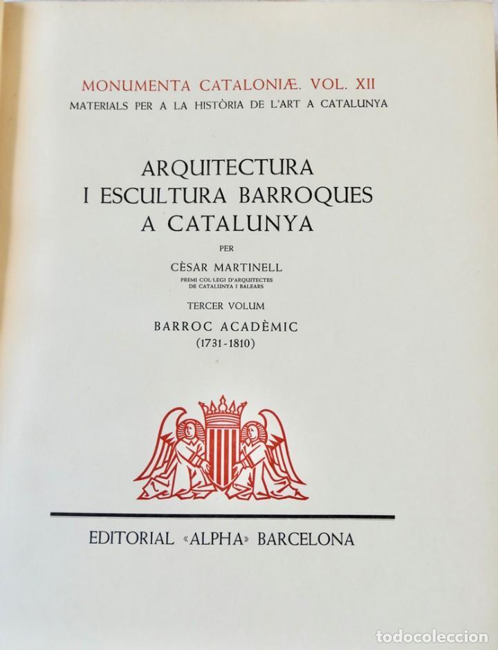 Libros de segunda mano: ARQUITECTURA I ESCULTURA BARROQUES A CATALUNYA - CÈSAR MARTINELL - 3 VOL- EXEM.469-1959/61/63 - Foto 28 - 235130375