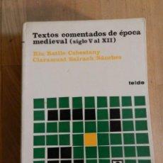 Libros de segunda mano: TEXTOS COMENTADOS DE EPOCA MEDIEVAL. VV AA - SIGLO V AL XII - NO CÓDICE NO FACSÍMIL ED TEIDE 1975. Lote 235131300