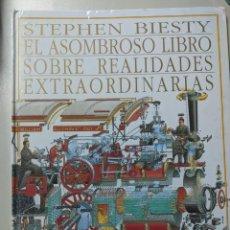 Libros de segunda mano: STEPHEN BIESTY - EL ASOMBROSO LIBRO SOBRE REALIDADES EXTRAORDINARIAS. Lote 235131760