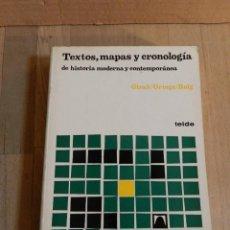 Libros de segunda mano: TEXTOS, MAPAS Y CRONOLOGÍA DE HISTORIA MODERNA Y CONTEMPORANEA. GIRALT/ORTEGA/ROIG. TEIDE 1985. Lote 235132575