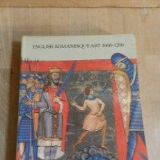 Libros de segunda mano: ENGLISH ROMANESQUE ART 1066-1200 EN INGLÉS 1984 - NO CÓDICE, NO FACSIMIL. Lote 235134525