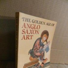 Libros de segunda mano: THE GOLDEN AGE OF ANGLO-SAXON ART 1984 - NO CÓDICE, NO FACSIMIL. Lote 235137395
