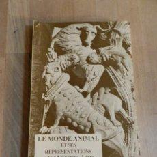 Libros de segunda mano: LE MONDE ANIMAL ET SES REPRÉSENTATIONS AU MOYEN AGE - NO CÓDICE, NO FACSIMIL. Lote 235140270