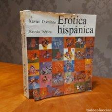 Libros de segunda mano: MUY ILUSTRADO EROTICA HISPANICA XAVIER DOMINGO RUEDO IBÉRICO 1972. Lote 235157170