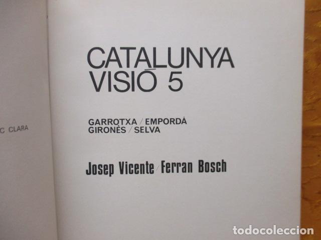 Libros de segunda mano: CATALUNYA VISIÓ 5. JOSEP VICENTE, FERRAN BOSCH - Foto 4 - 235214370