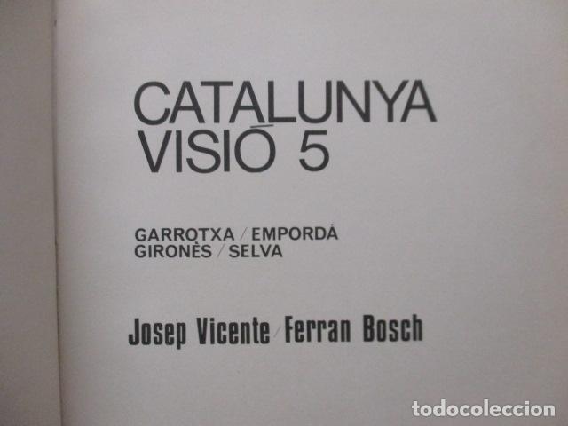 Libros de segunda mano: CATALUNYA VISIÓ 5. JOSEP VICENTE, FERRAN BOSCH - Foto 12 - 235214370