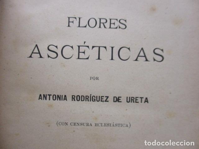 Libros de segunda mano: FLORES ASCÉTICAS ( ANTONIA RODRIGUEZ DE URETA ) - Foto 4 - 235216485