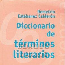 Libros de segunda mano: ESTÉBANEZ CALDERÓN, DEMETRIO. DICCIONARIO DE TÉRMINOS LITERARIOS. Lote 235254535