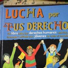 Libros de segunda mano: LUCHA POR TUS DERECHOS HUMANOS (ZARAGOZA, 1998) UN LIBRO SOBRE LOS DERECHOS HUMANOS REALIZADO POR JÓ. Lote 235261045