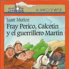 Libros de segunda mano: FRAY PERICO, CALCETÍN Y EL GUERRILLERO MARTÍN DE JUAN MUÑOZ MARTÍN. EL BARCO DE VAPOR NARANJA. Lote 235262955