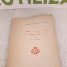 Libros de segunda mano: EL VIAJE A SALAMANCA DE CAMILO JOSE CELA. CENTRO DE ESTUDIOS SALMANTINOS. EMILIO SALCEDO.. Lote 235270245
