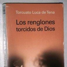 Libros de segunda mano: LOS RENGLONES TORCIDOS DE DIOS POR TORCUATO LUCA DE TENA DE ED. PLANETA EN BARCELONA 2005. Lote 146752420