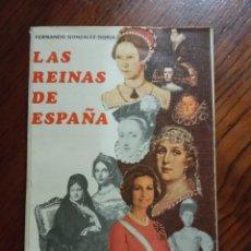 Libros de segunda mano: LAS REINAS DE ESPAÑA- FERNANDO GONZÁLEZ-DORIA.. Lote 235337170