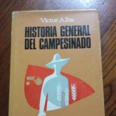 Libros de segunda mano: HISTORIA GENERAL DEL CAMPESINADO - ALBA, VÍCTOR.. Lote 235351420