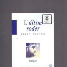 Libros de segunda mano: L'ULTIM RODER PER JOSEP FRANCO BROMERA ELS NOSTRES AUTORS 30 EDICIO 1986. Lote 235390200