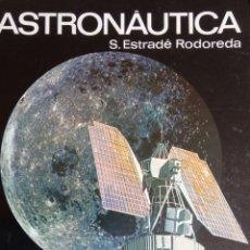 Libros de segunda mano: ASTRONAUTICA. S. ESTRADÈ RODOREDA. EDITORIAL LABOR. 1970. Lote 235441980