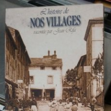 Libros de segunda mano: L'HISTOIRE DE NOS VILLAGES. Lote 235445030