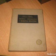 Libros de segunda mano: LIBRO DE ENERGIA HIDRAULICA Y NEUMATICA INDUSTRIAL. Lote 235451310
