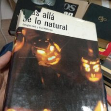Libros de segunda mano: MÁS ALLÁ DE LO NATURAL, POR DOUGLAS HILL Y PAT WILLIAMS. Lote 235496600