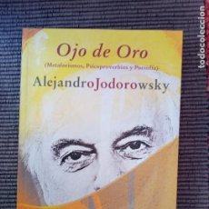Libros de segunda mano: OJO DE ORO. ALEJANDRO JODOROWSKY. SIRUELA 2012.. Lote 235498405