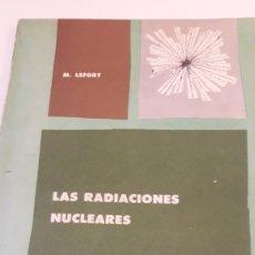 Libros de segunda mano: LAS RADIACIONES NUCLEARES- M.LEFORT. Lote 235502900